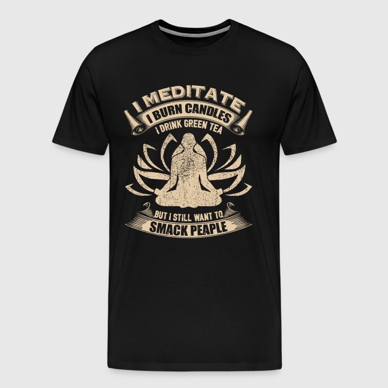 I Meditate I Burn Candles Shirts - Men's Premium T-Shirt