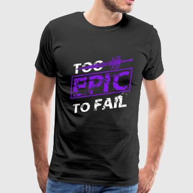 Frostmourne-Too epic to fail t-shirt for wow fans - Men's Premium T-Shirt