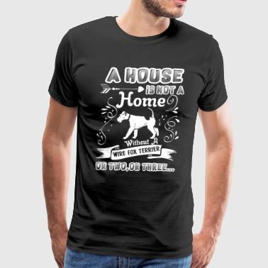 Home Without Wire Fox Terrier Shirt - Men's Premium T-Shirt