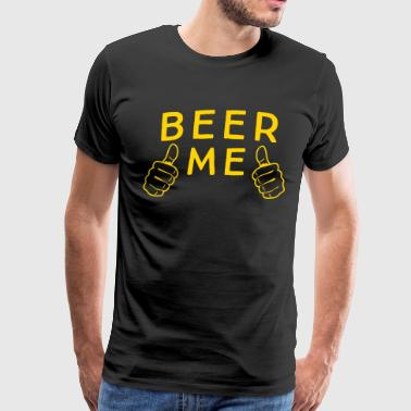 Beer Me Hands - Men's Premium T-Shirt