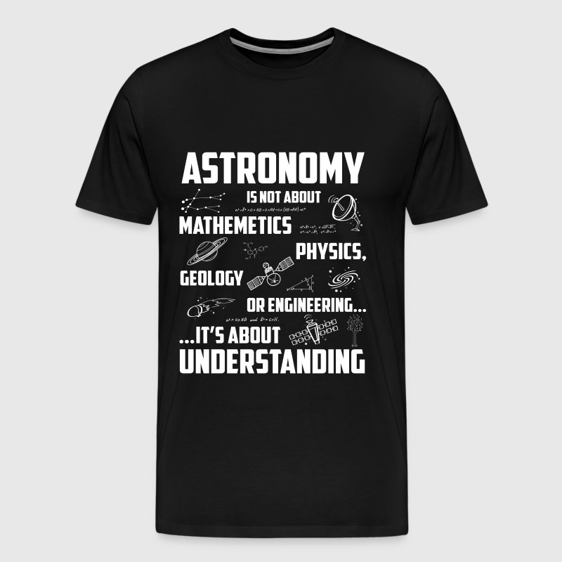 Astronomy - Awesome astronomy t-shirt for lovers - Men's Premium T-Shirt