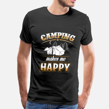 Camping Slogans Camping - Camping makes me happy t-shirt - Men's Premium T-Shirt