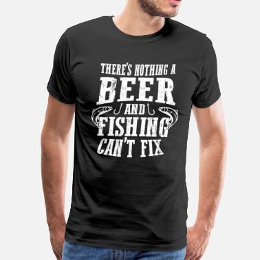 Love Fishing And Beer Fishing and Beer - Men's Premium T-Shirt