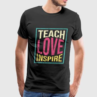 Teachers Day - Teach Love Inspire - Men's Premium T-Shirt