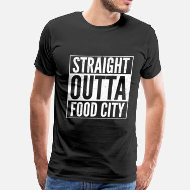 Food City Food city - Straight outta food city awesome tee - Men's Premium T-Shirt