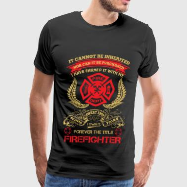Fire Department Cancer Firefighter - I have earned it with my blood tee - Men's Premium T-Shirt