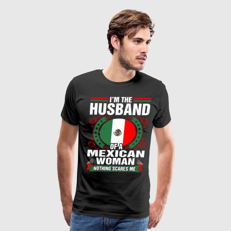 Im The Husband Of A Mexican Woman - Men's Premium T-Shirt