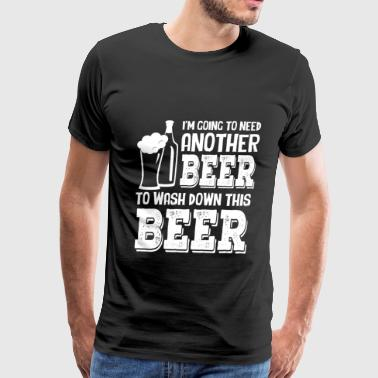 Beer lover - Another beer to wash down this beer - Men's Premium T-Shirt