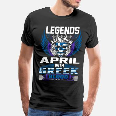 Blood Of Greek Legends Are Born In April With Greek Blood - Men's Premium T-Shirt