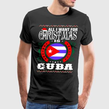 All I Want For Christmas Is Cuba - Men's Premium T-Shirt