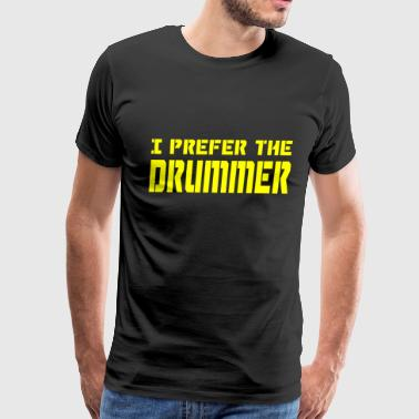I PREFER DRUMMER - Men's Premium T-Shirt