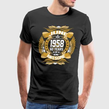 Jun 1958 60 Years Awesome - Men's Premium T-Shirt