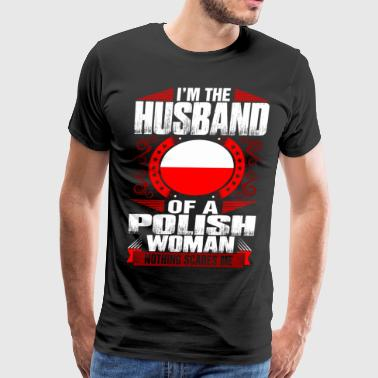 Im Polish Woman Husband - Men's Premium T-Shirt
