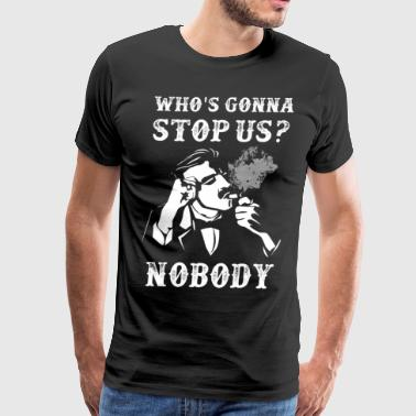 Peaky Blinder Peaky Blinders Quotes. Who's gonna stop us? - Men's Premium T-Shirt