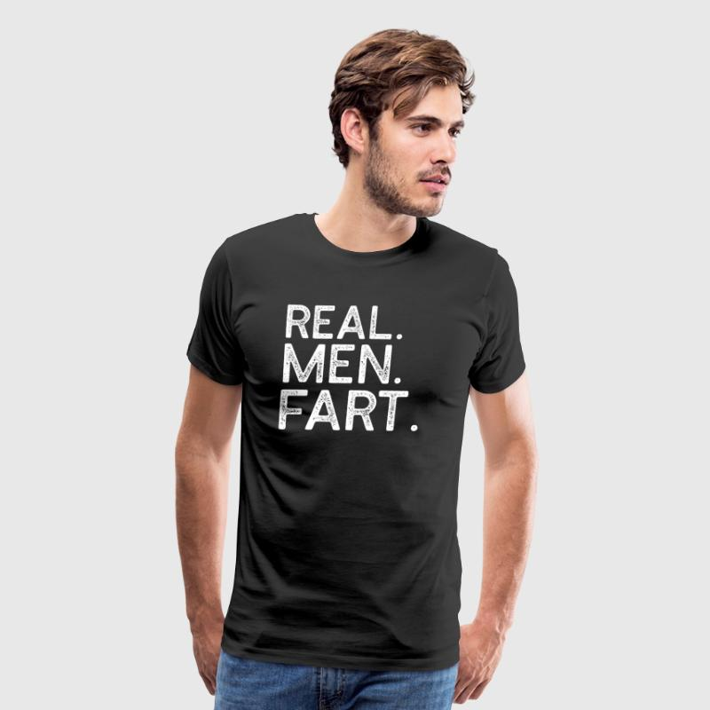 Real Men Fart T-Shirt - Men's Premium T-Shirt