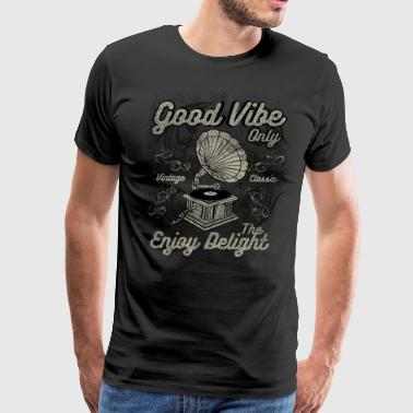 Good Vibe Only - Men's Premium T-Shirt