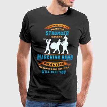 Funny Marching Band Shirt - Marchingband Funny - Men's Premium T-Shirt