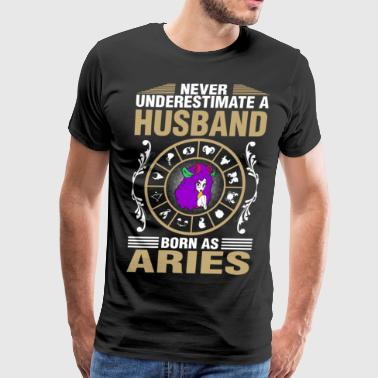 Never Underestimate A Husband Born As Aries - Men's Premium T-Shirt