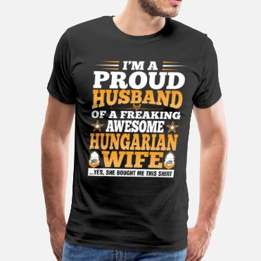 Hungarian Im A Proud Husband Of Awesome Hungarian Wife - Men's Premium T-Shirt