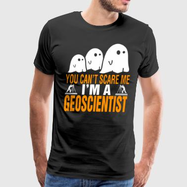 You Cant Scare Me Im Geoscientist Halloween - Men's Premium T-Shirt