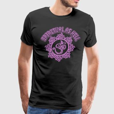 Spiritual As Hell Om Yoga - Men's Premium T-Shirt