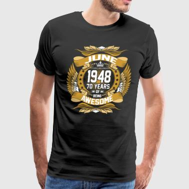 June 1948 70 Years Awesome - Men's Premium T-Shirt