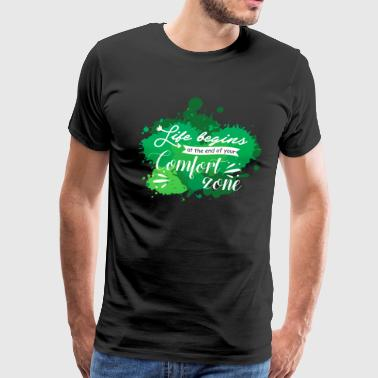 Life begins at the end of comfort zone - Men's Premium T-Shirt