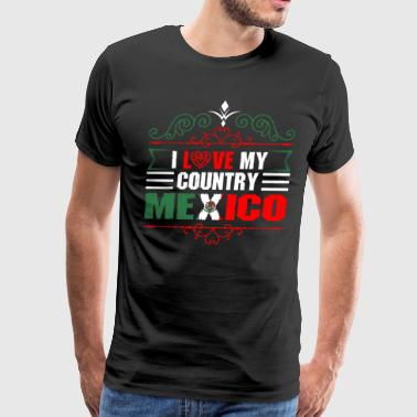 I Love My Country Mexico - Men's Premium T-Shirt