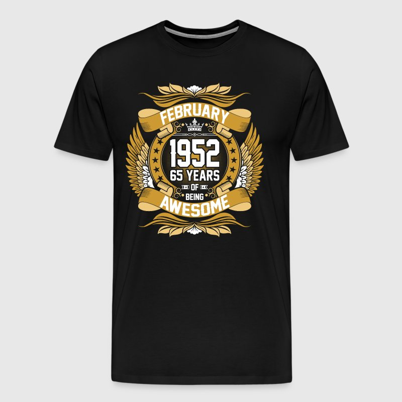 February 1952 65 Years Of Being Awesome - Men's Premium T-Shirt