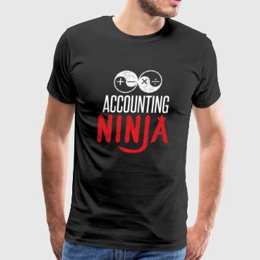 Accounting Ninja Accountant Finance Work Office - Men's Premium T-Shirt