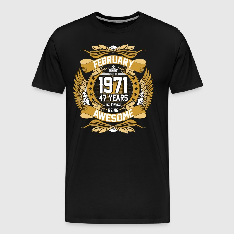 Feb 1971 47 Years Awesome - Men's Premium T-Shirt