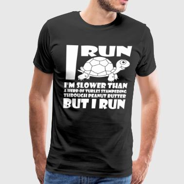 I Run Slower Than Herd Of Turtles Stampeding - Men's Premium T-Shirt