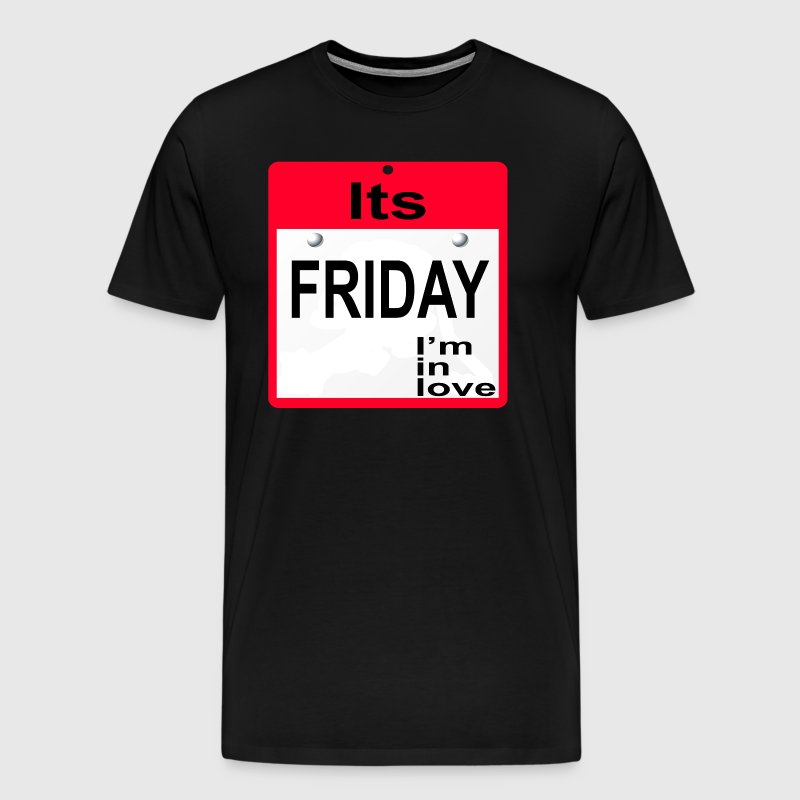 Its Friday I'm In Love - Men's Premium T-Shirt