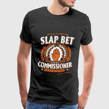 Slap bet commissioner - You just got slapped - Men's Premium T-Shirt