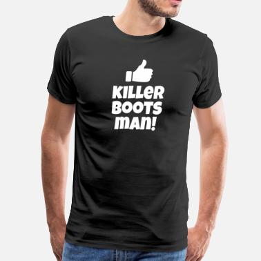 Killer Man Killer Boots Man! Dumb And Dumber - Men's Premium T-Shirt