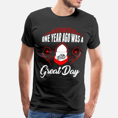 Great Day One Year Ago Was A Great Day - Men's Premium T-Shirt