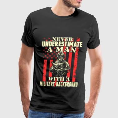 Man with a military background - Never underestima - Men's Premium T-Shirt