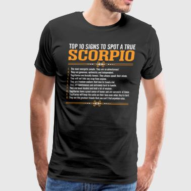Top 10 Signs To Spot A True Scorpio - Men's Premium T-Shirt