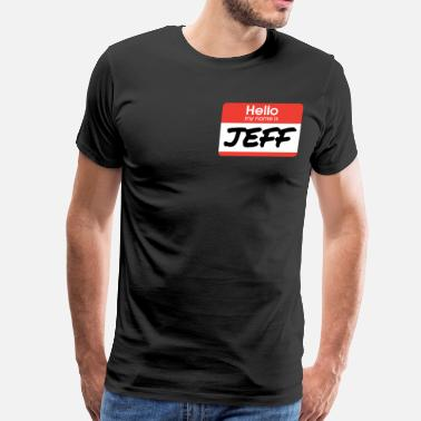 My Name Is Jeff My Name Is Jeff - 21 Jump Street - Men's Premium T-Shirt