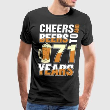 Cheers And Beers To 71 Years - Men's Premium T-Shirt