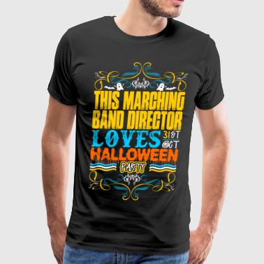 This Marching Band Director Loves 31st Oct Hallowe - Men's Premium T-Shirt
