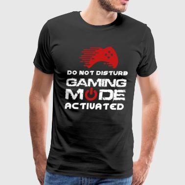 Do Not Distrub Gaming Mode Activated - Men's Premium T-Shirt