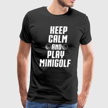 Mini Golf Shirt Keep Calm Play Minigolf Tee Gift - Men's Premium T-Shirt