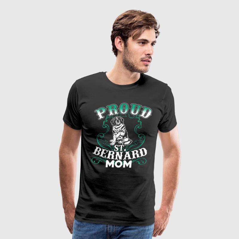 PROUD ST BERNARD MOM SHIRT - Men's Premium T-Shirt