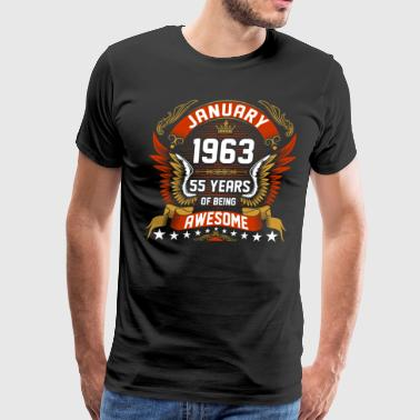 Happy Birthday Age 55 January 1963 55 Years Of Being Awesome - Men's Premium T-Shirt