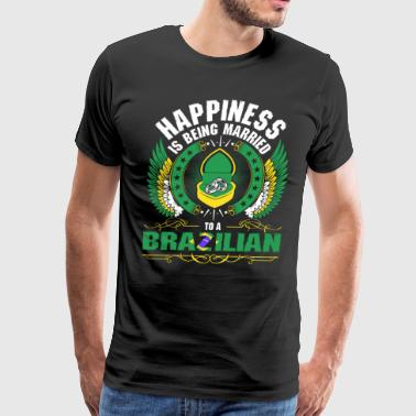 Happiness Is Being Married To A Brazilian - Men's Premium T-Shirt