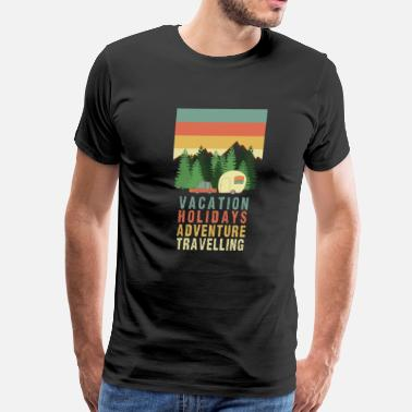 Travel Vacation Holiday Adventure Travelling Camping Camp - Men's Premium T-Shirt