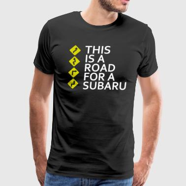 This is a Road for a Subaru - Men's Premium T-Shirt