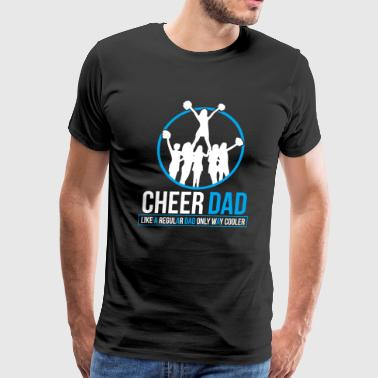 Cheer Dad Cheer Dad - Cool Design for Cheerleading Fathers - Men's Premium T-Shirt