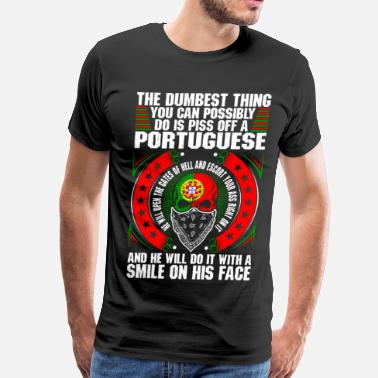 Portuguese The Dumbest Thing A Portuguese - Men's Premium T-Shirt